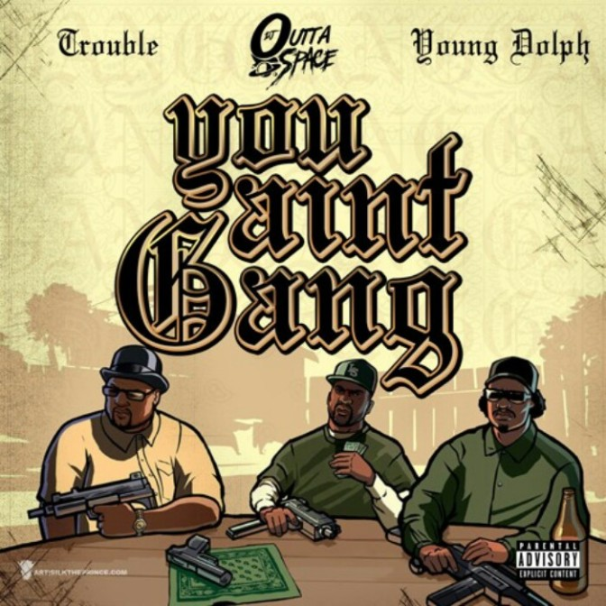 "Trouble & Young Dolph ""You Ain't Gang"""