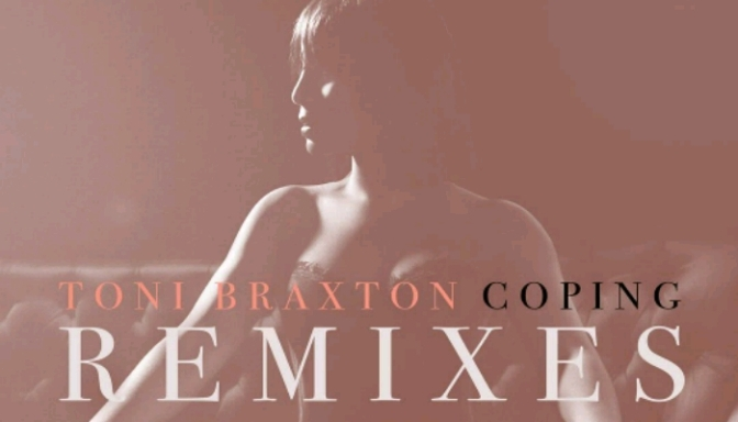 "(Stream) Toni Braxton ""Coping Remixes"" [LP]"