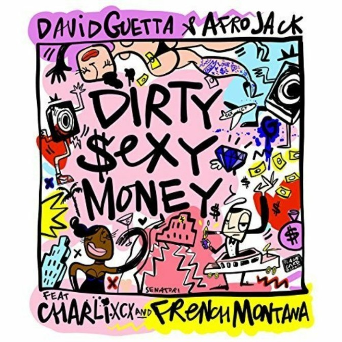 "David Guetta & Afrojack Feat. Charli XCX & French Montana ""Dirty Sexy Money"""
