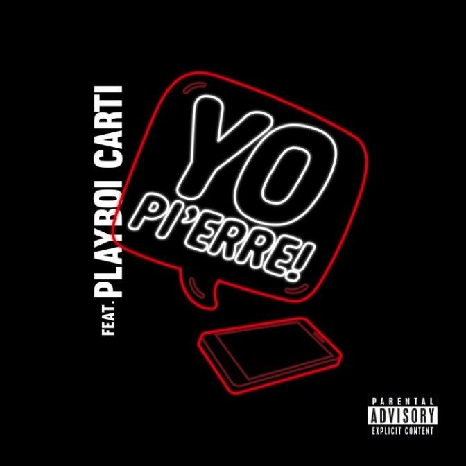 """Pi'Erre Bourne Feat. Playboi Carti """"Yo Pi'Erre"""""""