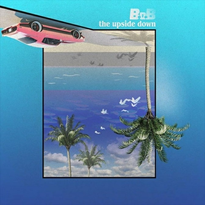 "(Mixtape) B.o.B ""The Upside Down"""