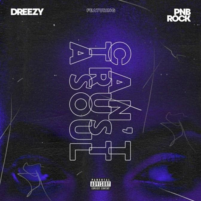 """Dreezy Feat. PnB Rock """"Can't Trust a Soul"""""""