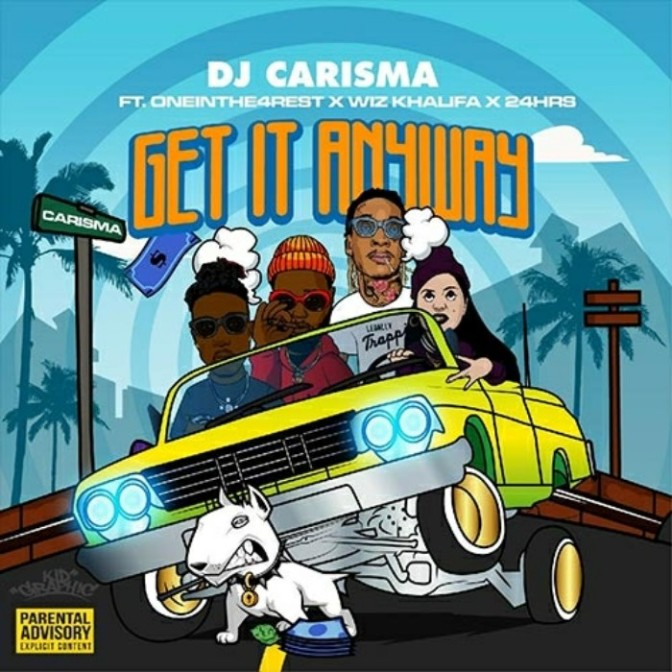 """DJ Carisma Feat. Wiz Khalifa, One in the 4 Rest & 24hrs """"By Any Means"""""""