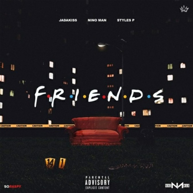 "Jadakiss, Nino Man & Styles P ""Friends"""