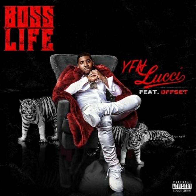 """YFN Lucci Feat. Offset """"Boss Life"""""""