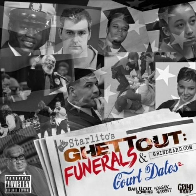 "(Mixtape) Starlito ""Funerals & Court Dates 2"""