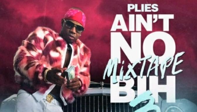 """(Mixtape) Plies """"Ain't No Mixtape Bih 3"""""""