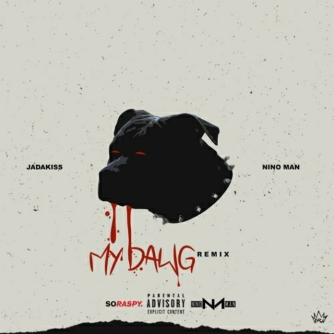 "Jadakiss & Nino Man ""My Dawg (Remix)"""