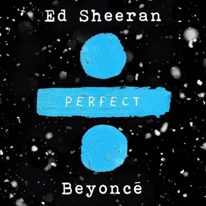 "Ed Sheeran & Beyonce ""Perfect Duet"""
