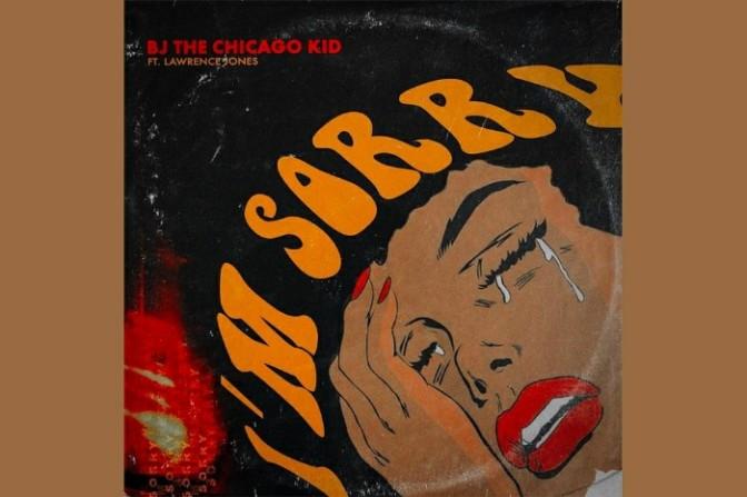 """BJ The Chicago Kid """"I'm Sorry"""""""