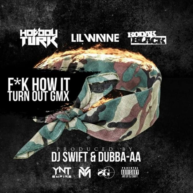 """Turk Feat. Lil Wayne & Kodak Black """"Fuck How It Turn Out (Remix)"""""""