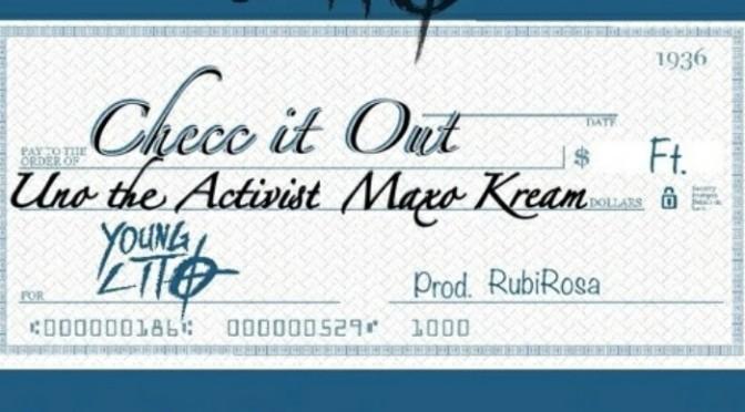 """Young Lito Feat. Uno The Activist & Maxo Kream """"Checc It Out"""""""