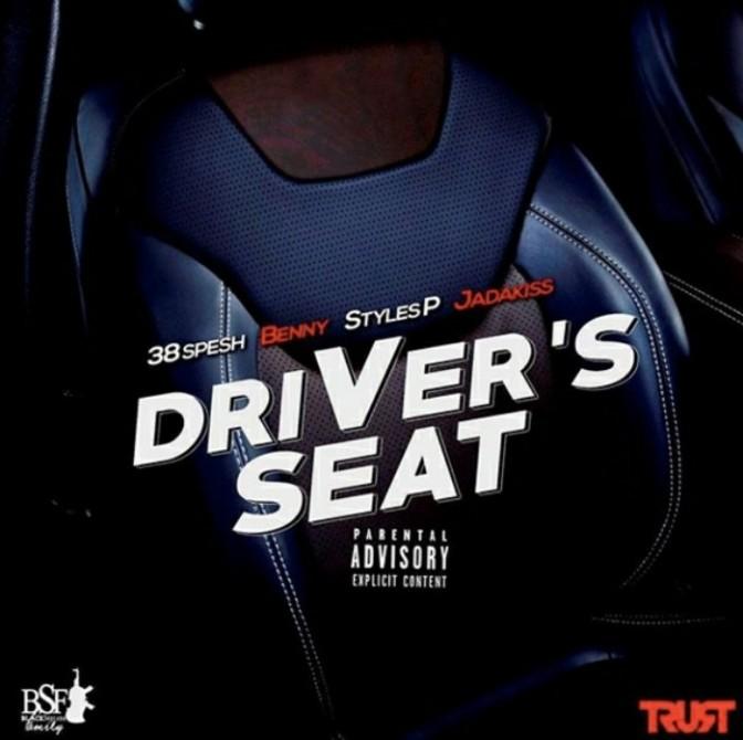 "38 Spesh & Benny Feat. Styles P & Jadakiss ""Driver's Seat"""