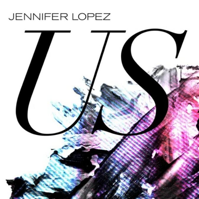 """Jennifer Lopez """"Us"""""""