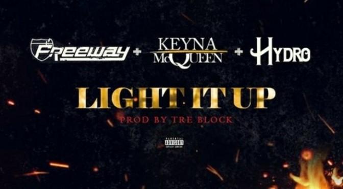 """Freeway Feat. Keyna McQueen & Hydro """"Light It Up"""""""