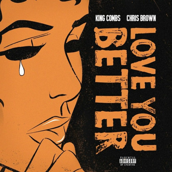 """King Combs Feat. Chris Brown """"Love You Better"""""""