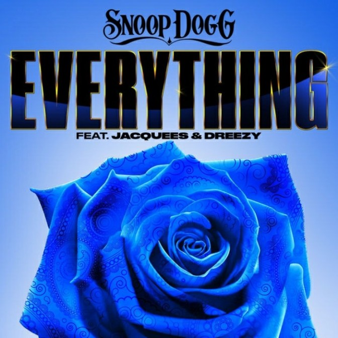 """Snoop Dogg Feat. Jacquees & Dreezy """"Everything"""""""