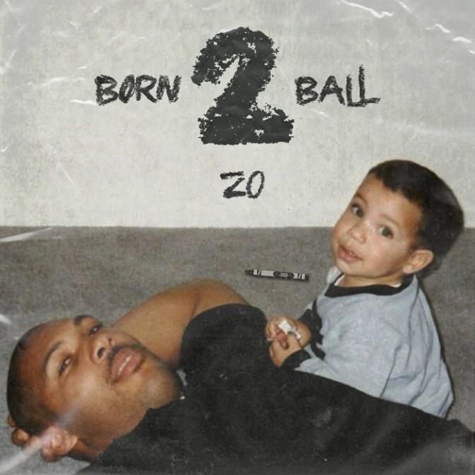"Zo Reveals Artwork & Tracklist For ""Born 2 Ball"""