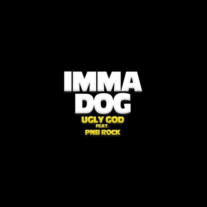 "Ugly God Feat. PnB Rock ""Imma Dog"""