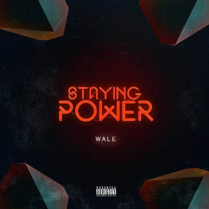 """Wale """"Staying Power"""""""