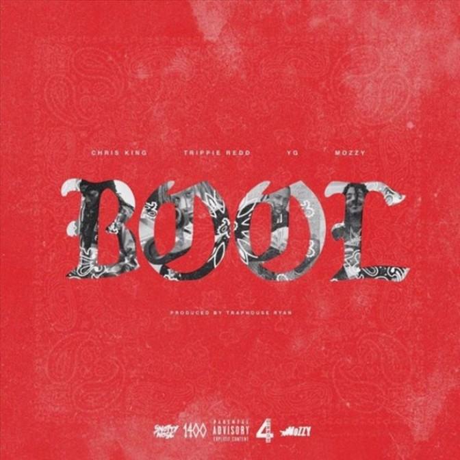 """Chris King Feat. Trippie Redd, YG & Mozzy """"Bool"""""""
