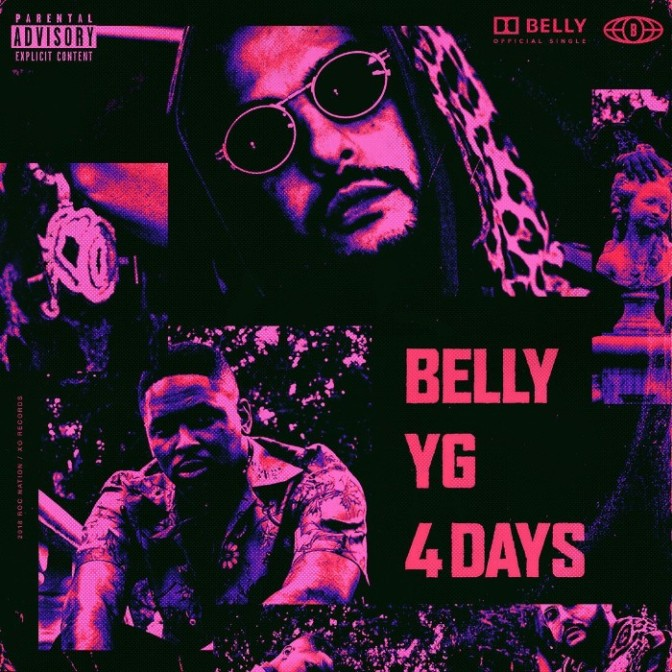 "Belly Feat. YG ""4 Days"""