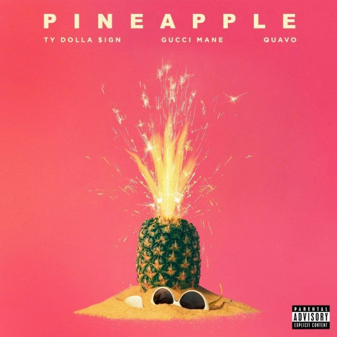 "Ty Dolla $ign Feat. Gucci Mane & Quavo ""Pineapple"""