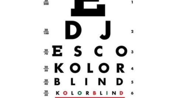 "(Stream) DJ Esco ""Kolorblind"" [LP]"