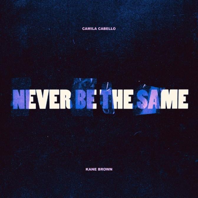 "Camila Cabello & Kane Brown Announce NEW Single ""Never Be the Same"""