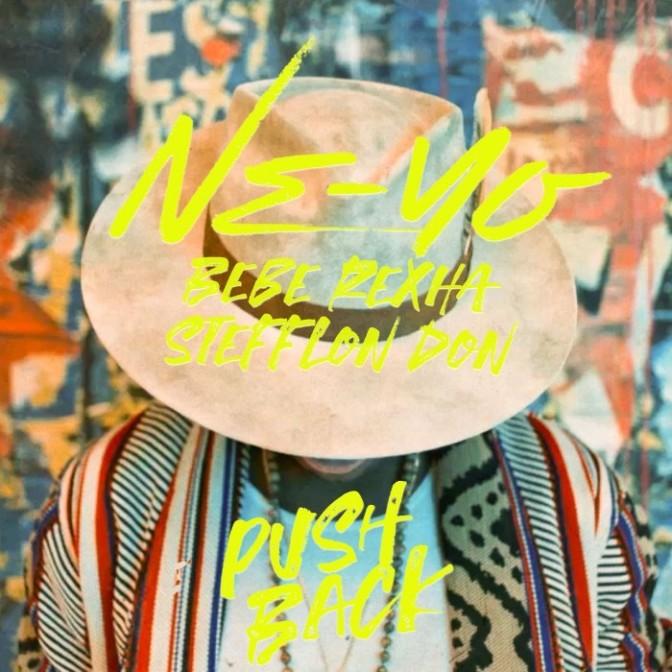 """Ne-Yo Feat. Bebe Rexha & Stefflon Don """"Push Back"""""""