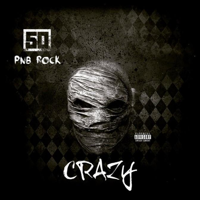 "50 Cent Feat. PnB Rock ""Crazy"""