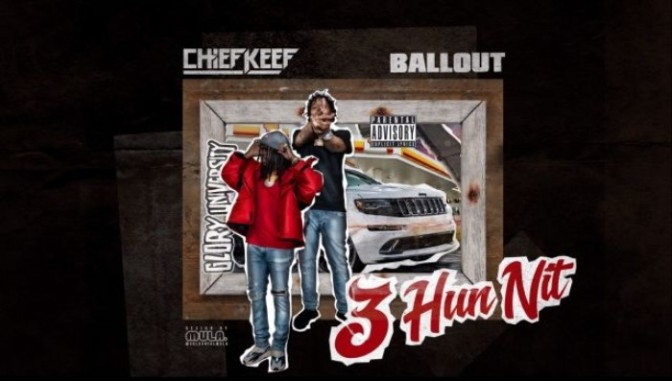 "Chief Keef & Ballout ""3 Hun It"""