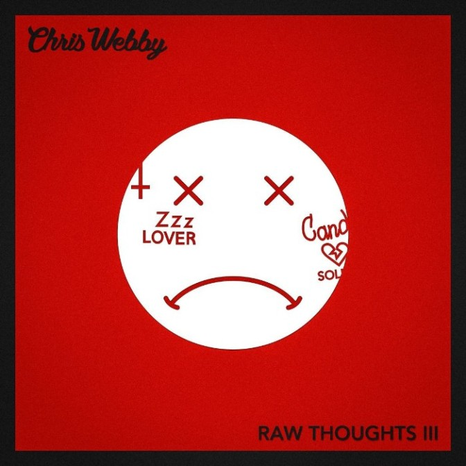 """Chris Webby """"Raw Thoughts III"""""""