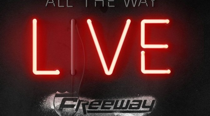 """Freeway """"All The Way Live"""""""