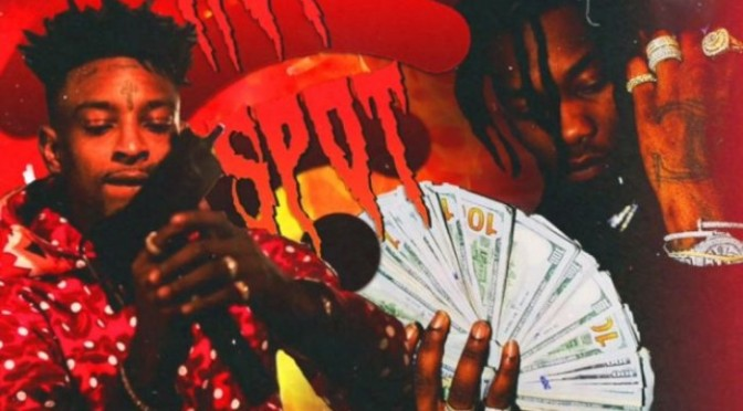 "Offset Feat. 21 Savage ""Hot Spot"""