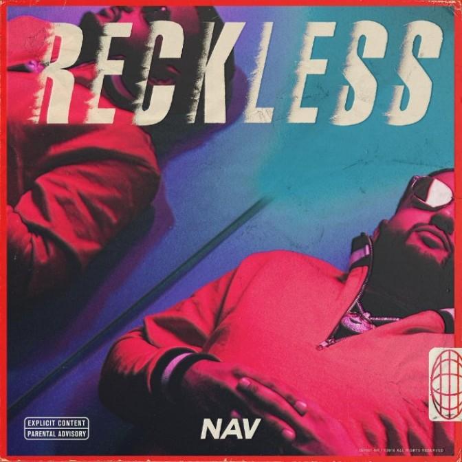 "NAV Reveals Artwork For ""Reckless"""