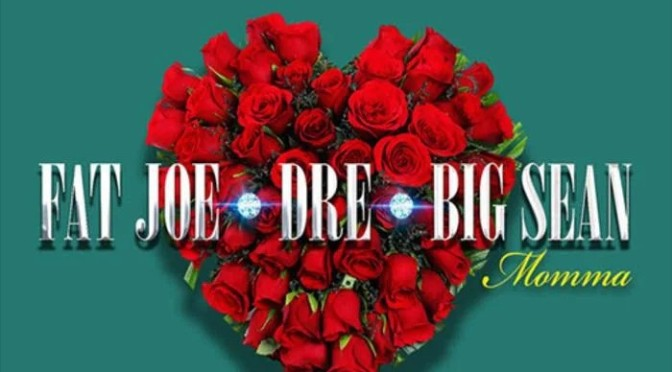 "Fat Joe & Big Sean ""Momma"" (Prod. By Cool & Dre)"