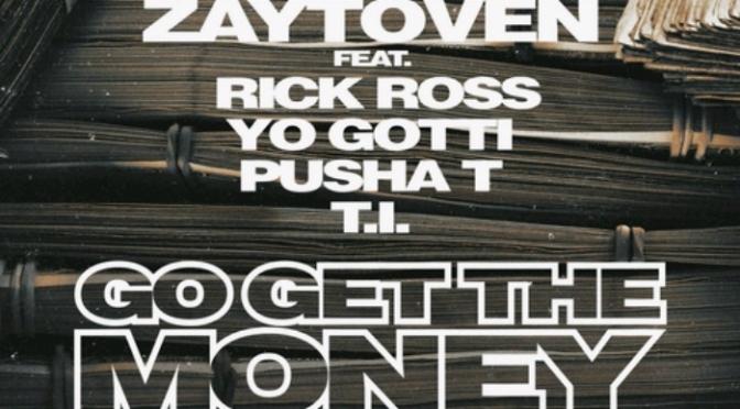 "Zaytoven Feat. Rick Ross, Yo Gotti, Pusha T & T.I. ""Go Get The Money"""