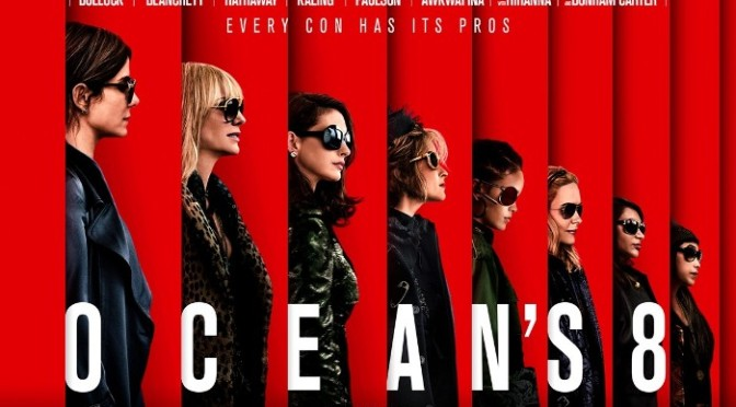 "Checkout the NEW Trailer For ""Ocean's 8"""