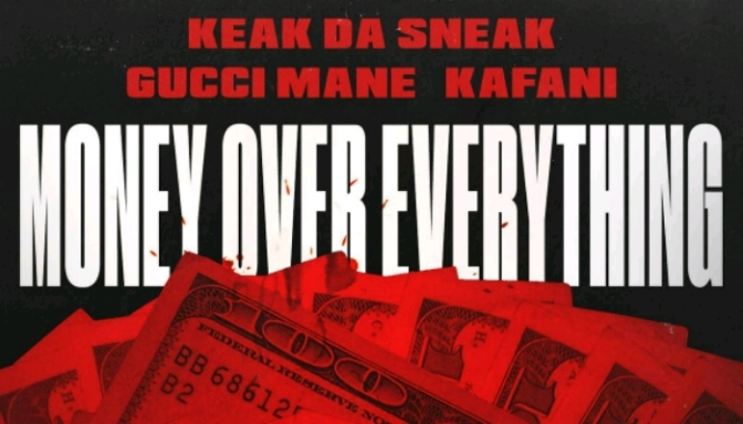 "Keak Da Sneak, Gucci Mane & Kafani ""Money Over Everything"""