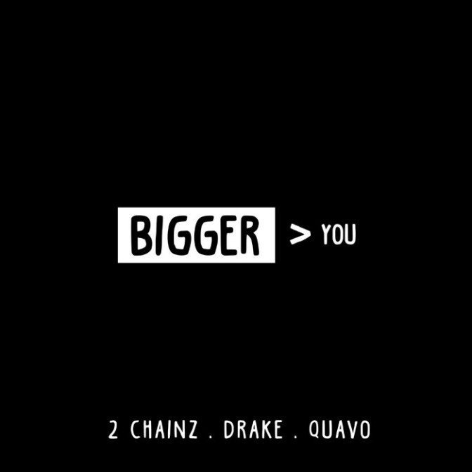 "2 Chainz Feat. Drake & Quavo ""Bigger Than You"""