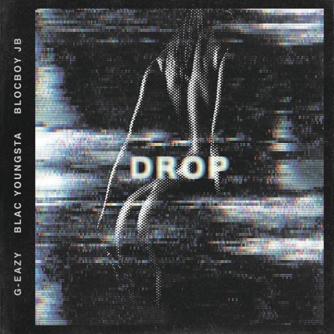 """G-Eazy Feat. Blac Youngsta & BlocBoy JB """"Drop"""""""