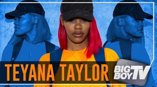 Teyana Taylor On Big Boy TV