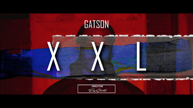 "(Video) GATSON ""XXL"""