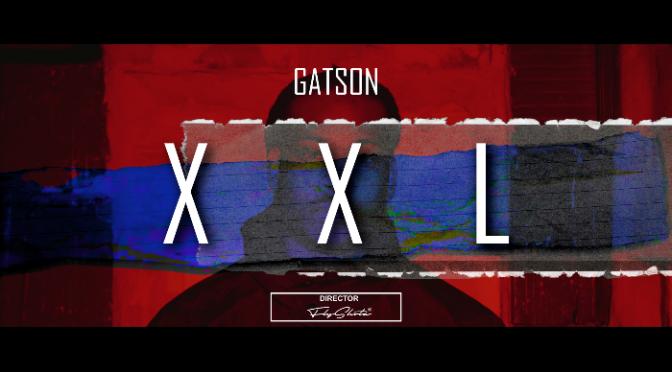 "(Video) GATSON ""XXL"""